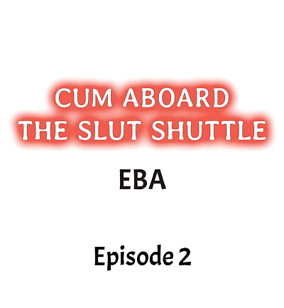 Cum Aboard the Slut Shuttle..